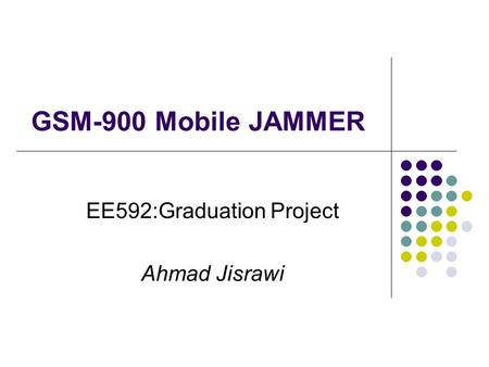 EE592:Graduation Project Ahmad Jisrawi