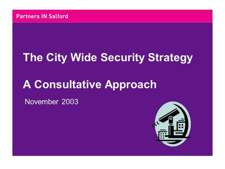 The City Wide Security Strategy A Consultative Approach November 2003.