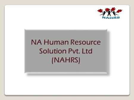 NA Human Resource Solution Pvt. Ltd (NAHRS) NA Human Resource Solution Pvt. Ltd (NAHRS)