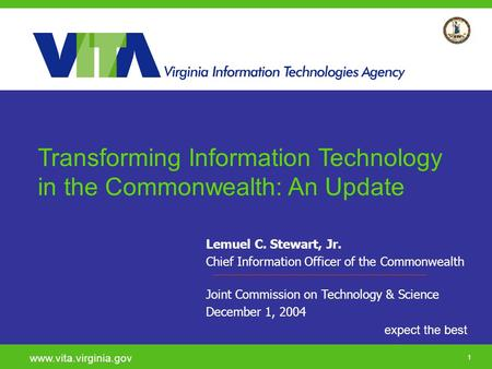 Click to add a subtitle 1 expect the best www.vita.virginia.gov Lemuel C. Stewart, Jr. Chief Information Officer of the Commonwealth Joint Commission on.