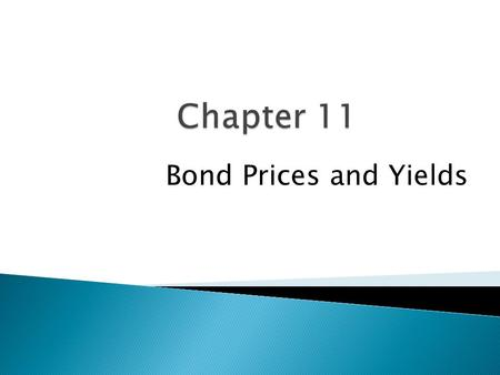 Chapter 11 Bond Prices and Yields.