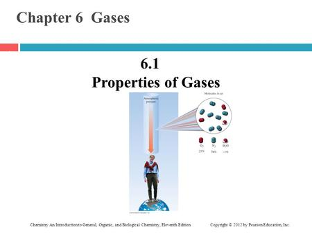 Chapter 6 Gases 6.1 Properties of Gases.
