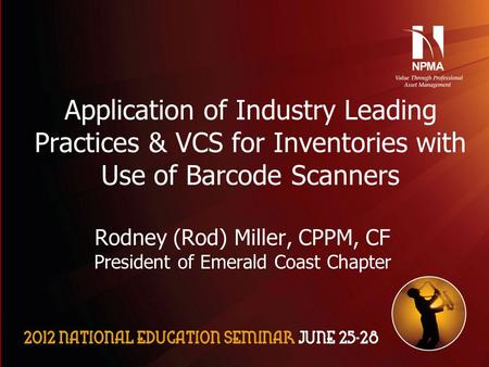 Please use the following two slides as a template for your presentation at NES. Application of Industry Leading Practices & VCS for Inventories with Use.