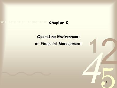 1 Chapter 2 Operating Environment of Financial Management.