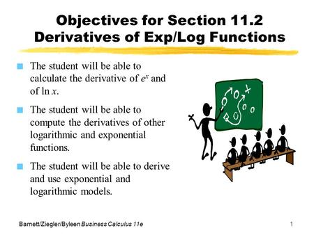 Objectives for Section 11.2 Derivatives of Exp/Log Functions