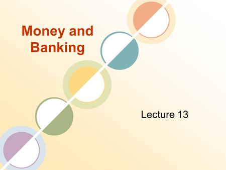 Money and Banking Lecture 13. Review of the Previous Lecture Risk Characteristics Measurement Sources Reducing Risk Hedging Spreading.