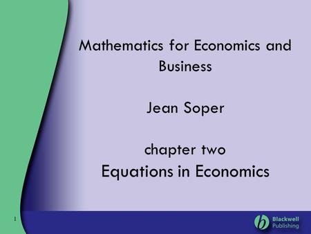 Mathematics for Economics and Business Jean Soper chapter two Equations in Economics 1.