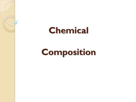 Chemical Composition.
