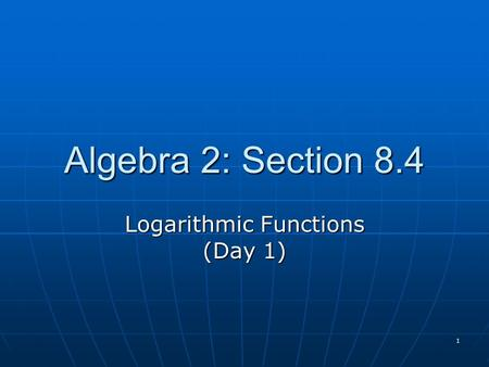 Logarithmic Functions (Day 1)