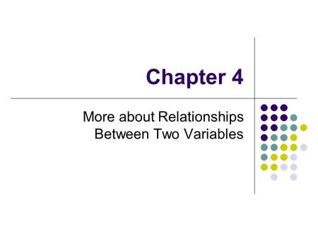 More about Relationships Between Two Variables