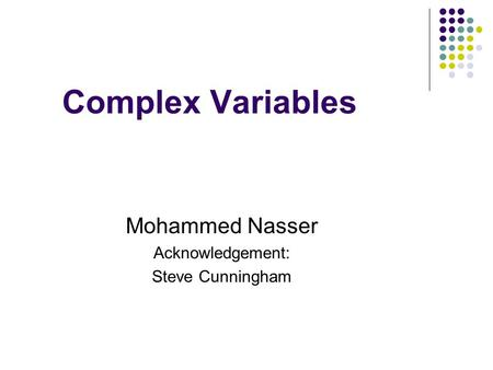 Mohammed Nasser Acknowledgement: Steve Cunningham