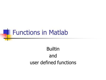 Builtin and user defined functions