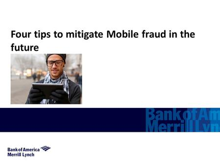 Four tips to mitigate Mobile fraud in the future.