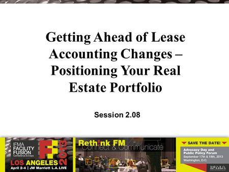 Getting Ahead of Lease Accounting Changes – Positioning Your Real Estate Portfolio Session 2.08.