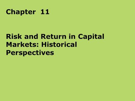 Risk and Return in Capital Markets: Historical Perspectives