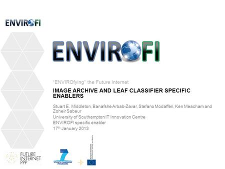 IMAGE ARCHIVE AND LEAF CLASSIFIER SPECIFIC ENABLERS Stuart E. Middleton, Banafshe Arbab-Zavar, Stefano Modafferi, Ken Meacham and Zoheir Sabeur University.