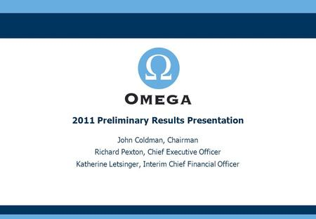 John Coldman, Chairman Richard Pexton, Chief Executive Officer Katherine Letsinger, Interim Chief Financial Officer 2011 Preliminary Results Presentation.