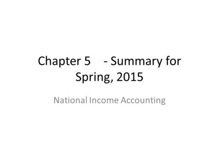 Chapter 5 - Summary for Spring, 2015