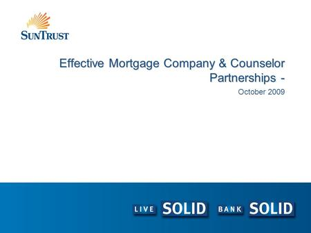 Effective Mortgage Company & Counselor Partnerships - October 2009.