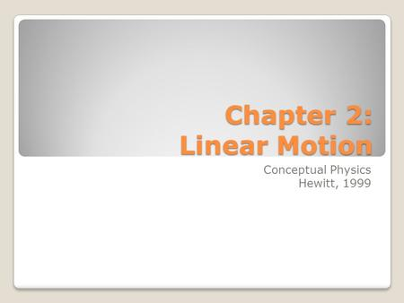 Chapter 2: Linear Motion
