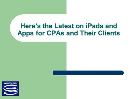 Here's the Latest on iPads and Apps for CPAs and Their Clients.