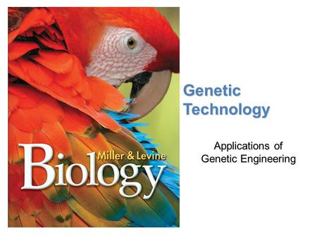 Lesson Overview Lesson Overview Application of Genetic Engrineering Genetic Technology Applications of Genetic Engineering.