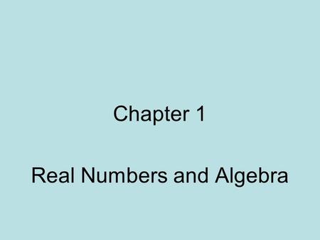 Real Numbers and Algebra