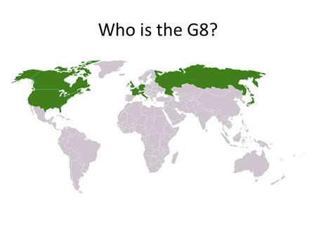 Who is the G8?. On the G8 Agenda: May 2011 Summit Pushing debt deal in Greece that would enact extreme austerity measures on the people of Greece. (People.