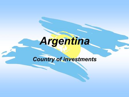 Argentina Country of investments. Argentina Area: 2.780 km 2 Population: 41,1 million GDP: 307 billion USD (in 2009) x 326,8 bil.USD (2008)‏ GDP per capita: