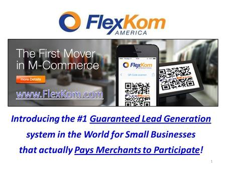 1 Introducing the #1 Guaranteed Lead Generation system in the World for Small Businesses that actually Pays Merchants to Participate!