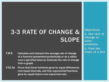 3-3 Rate of Change & Slope Objectives: