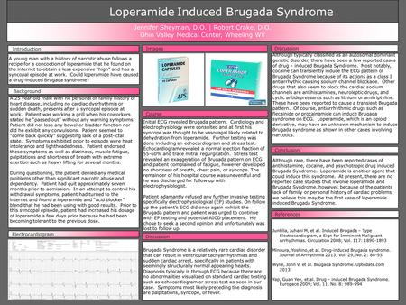 Although rare, there have been reported cases of antihistamine, cocaine, and psychotropic drug induced Brugada Syndrome. Loperamide is another agent that.