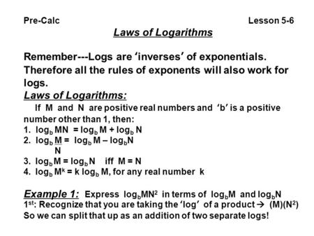 Remember---Logs are 'inverses' of exponentials.