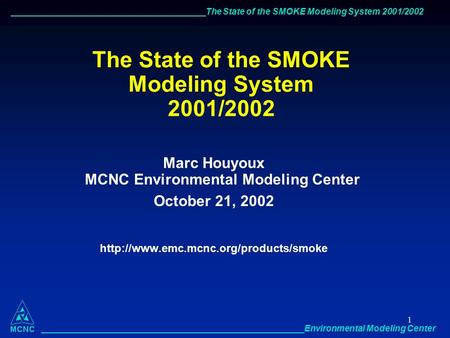 ________________________________________The State of the SMOKE Modeling System 2001/2002 ______________________________________________________Environmental.
