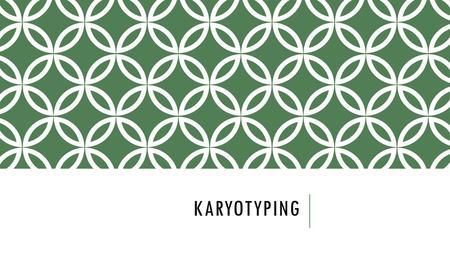 KARYOTYPING. 1.What is this? 2.How many chromosomes are in a human body cell? 3.How many pairs are in a human cell? 4.Which chromosomes determine gender.