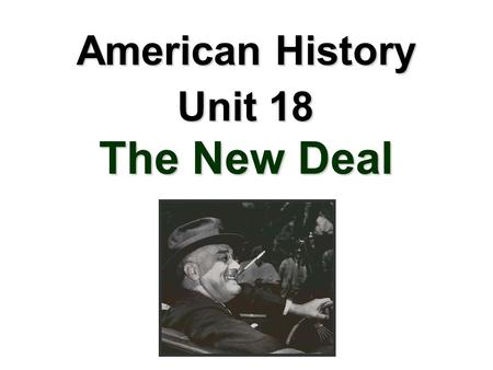 American History Unit 18 The New Deal. Restoring Hope and the First Hundred Days ____________________________________ ____________________________________.
