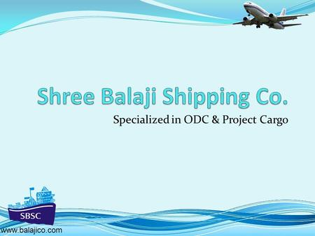 Specialized in ODC & Project Cargo www.balajico.com.