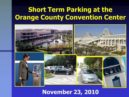 Short Term Parking at the Orange County Convention Center November 23, 2010.
