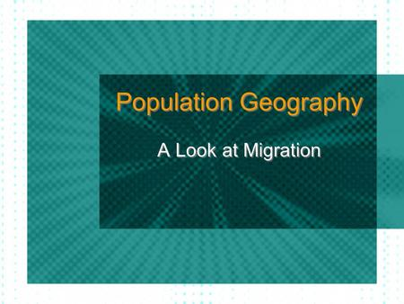 Population Geography A Look at Migration. Vocabulary Migration Migration - A permanent move to a new location Immigration Immigration - Migration from.