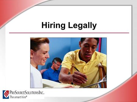 Hiring Legally. © Business & Legal Reports, Inc. 0606 Session Objectives You will be able to: Identify requirements of fair employment laws Follow the.