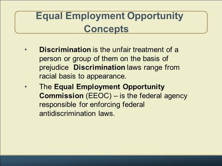 discrimination is unfair treatment Learn how to prevent, identify, and handle possible discrimination at  passed in  1990, the ada protects employees from unfair treatment at.