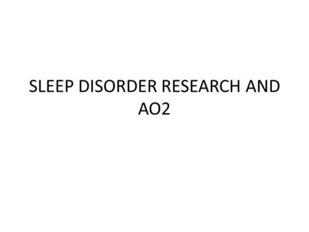 SLEEP DISORDER RESEARCH AND AO2. CHRONIC INSOMNIA Poor sleep that happens most nights and last a month or longer. Can be caused by a combination of factors.