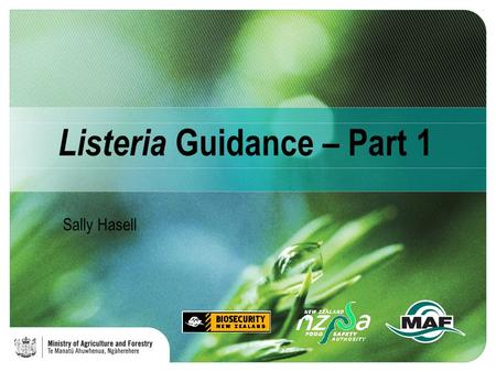 Listeria Guidance – Part 1 Sally Hasell. Purpose of Guide 1 1.Gives an overview of the issues – why controls are needed and why this need is becoming.