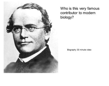Who is this very famous contributor to modern biology? Biography 30 minute video.