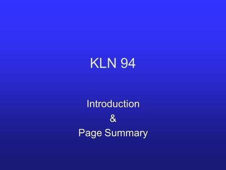 KLN 94 Introduction & Page Summary. KLN Schematic.