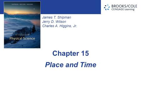 James T. Shipman Jerry D. Wilson Charles A. Higgins, Jr. Place and Time Chapter 15.