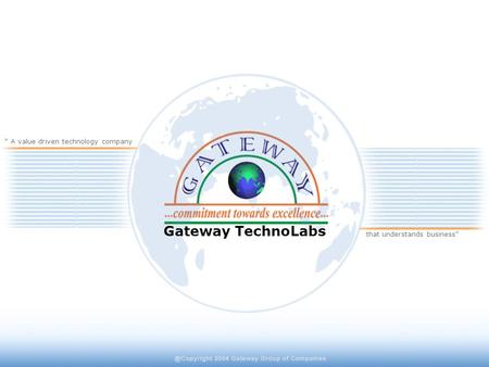 "Gateway TechnoLabs "" A value driven technology company that understands business"""