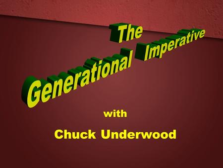 With Chuck Underwood. In The Marketplace Generational Strategy  Market Research  Development of Products & Services  Marketing Research  Marketing,