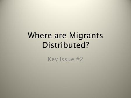 Where are Migrants Distributed?