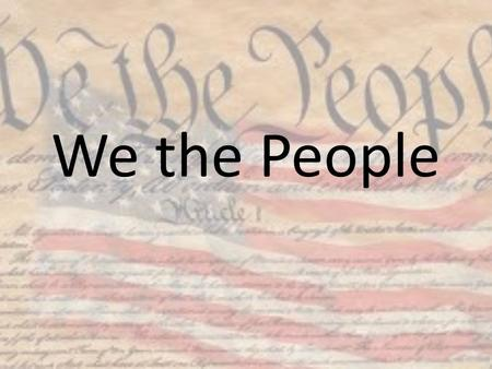 We the People. Civics in Our Lives Good government requires educated citizens The main reason for public education is to help young people become more.
